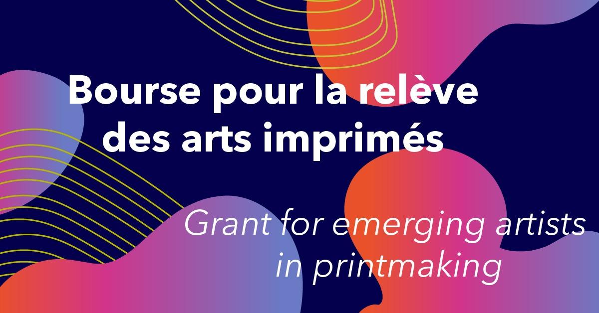 BOURSE POUR LA RELÈVE DES ARTS IMPRIMÉS